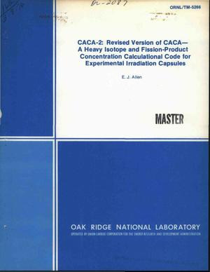 Primary view of object titled 'CACA-2: revised version of CACA-a heavy isotope and fission-product concentration calculational code for experimental irradiation capsules'.
