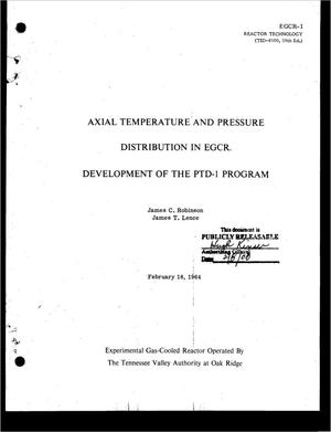 Primary view of object titled 'AXIAL TEMPERATURE AND PRESSURE DISTRIBUTION IN EGCR. DEVELOPMENT OF THE PTD-1 PROGRAM'.