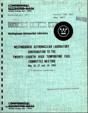 Primary view of object titled 'Westinghouse Astronuclear Laboratory contribution to the twenty-fourth high temperature fuel committee meeting, May 16--18, 1967'.