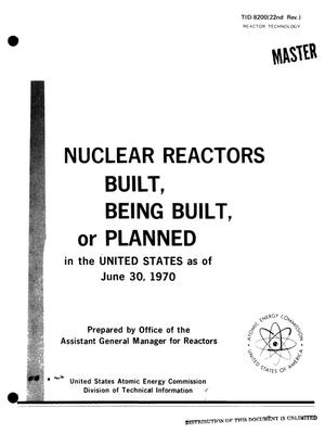 Primary view of object titled 'NUCLEAR REACTORS BUILD, BEING BUILT, OR PLANNED IN THE UNITED STATES AS OF JUNE 30, 1970.'.