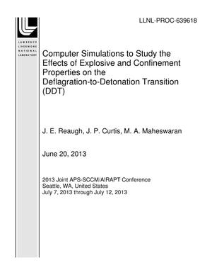 Primary view of object titled 'Computer Simulations to Study the Effects of Explosive and Confinement Properties on the Deflagration-to-Detonation Transition (DDT)'.