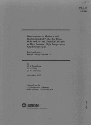 Primary view of object titled 'DEVELOPMENT OF ELECTRICAL AND ELECTROCHEMICAL PROBES FOR DOWN HOLE AND IN-LINE CHEMICAL ANALYSIS OF HIGH PRESSURE, HIGH TEMPERATURE GEOTHERMAL FLUIDS (Interim Report - Period Ending October 1977)'.