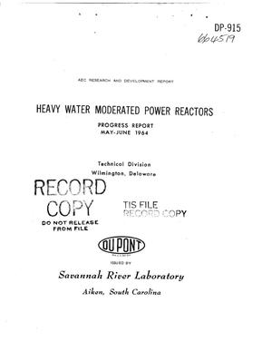 Primary view of object titled 'Heavy Water Moderated Power Reactors. Progress Report, May-June 1964'.