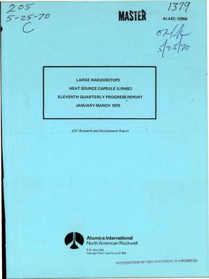 Primary view of object titled 'LARGE RADIOISOTOPE HEAT SOURCE CAPSULE (LRHSC). Quarterly Progress Report No. 11, January--March 1970.'.
