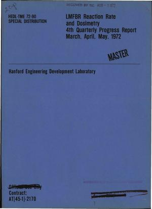 Primary view of object titled 'LMFBR reaction rate and dosimetry 4th quarterly progress report, March, April, May 1972'.