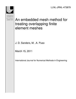 Primary view of object titled 'An embedded mesh method for treating overlapping finite element meshes'.