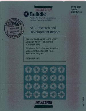 Primary view of object titled 'Pacific Northwest Laboratory monthly activities report, November 1972. Division of Production and Materials Management and Hanford Plant assistance programs'.