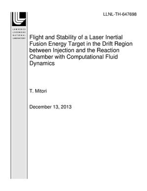 Primary view of object titled 'Flight and Stability of a Laser Inertial Fusion Energy Target in the Drift Region between Injection and the Reaction Chamber with Computational Fluid Dynamics'.