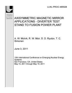 Primary view of object titled 'AXISYMMETRIC MAGNETIC MIRROR APPLICATIONS - DIVERTER TEST STAND TO FUSION POWER PLANT'.