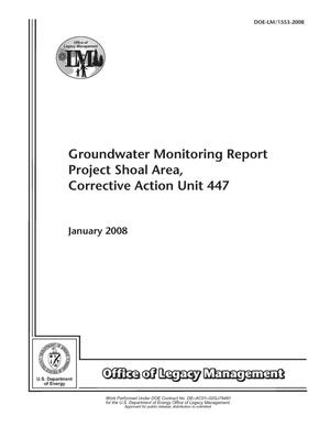Primary view of object titled 'Groundwater Monitoring Report Project Shoal Area, Corrective Action Unit 447'.