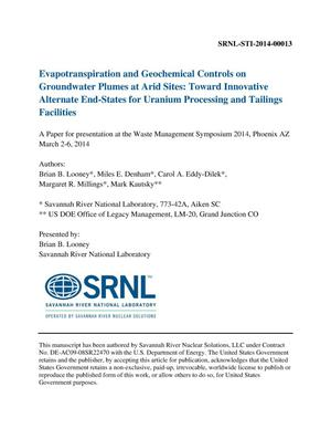 Primary view of object titled 'Evapotranspiration And Geochemical Controls On Groundwater Plumes At Arid Sites: Toward Innovative Alternate End-States For Uranium Processing And Tailings Facilities'.