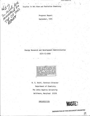 Primary view of object titled 'Studies in hot atom and radiation chemistry. Progress report, September 1975'.