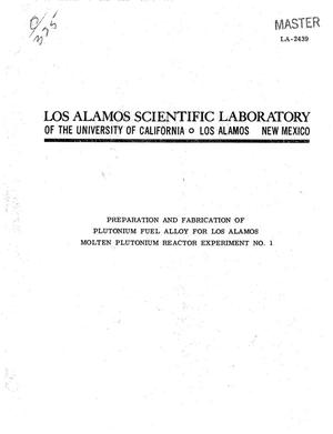 Primary view of object titled 'PREPARATION AND FABRICATION OF PLUTONIUM FUEL ALLOY FOR LOS ALAMOS MOLTEN PLUTONIUM REACTOR EXPERIMENT NO. 1'.