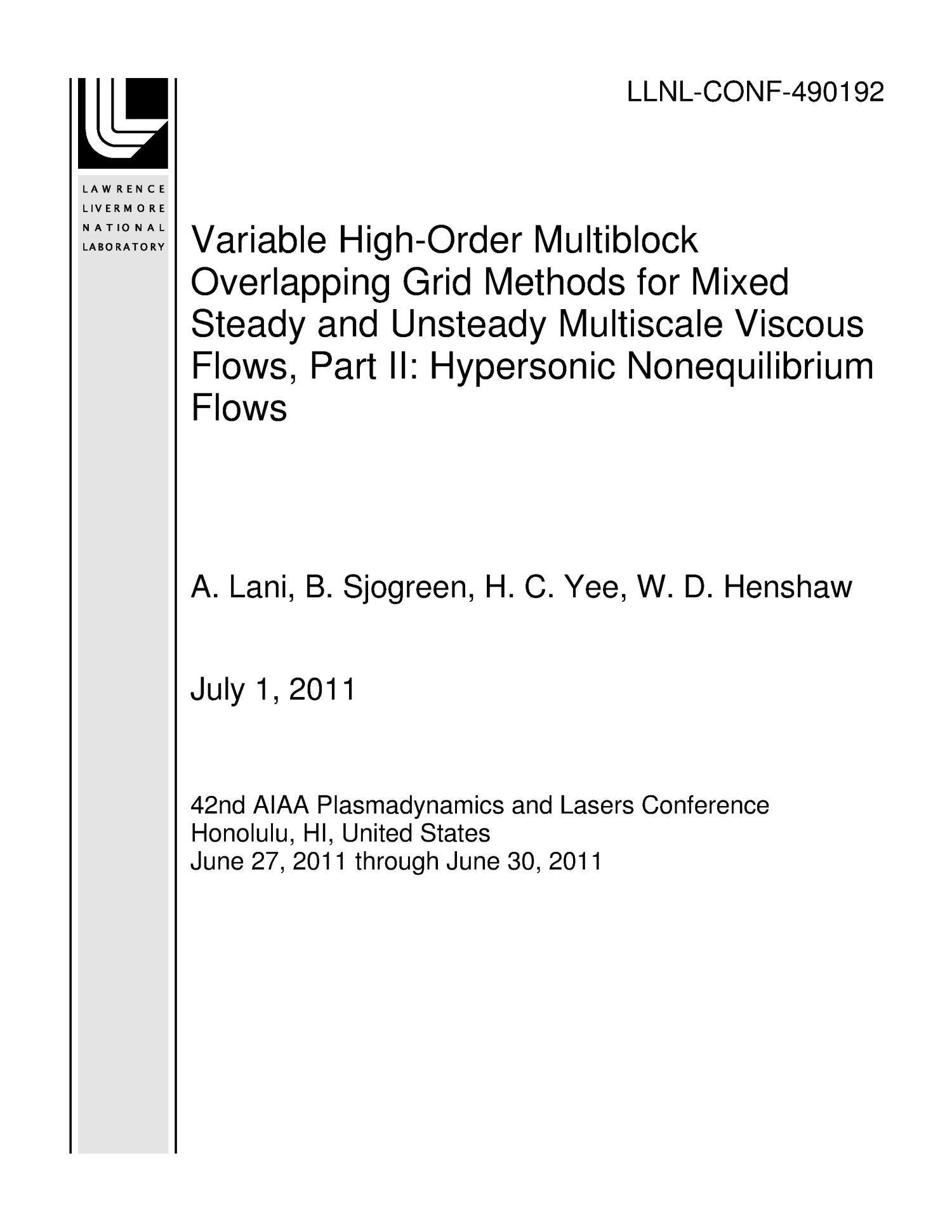 Variable High-Order Multiblock Overlapping Grid Methods for Mixed Steady and Unsteady Multiscale Viscous Flows, Part II: Hypersonic Nonequilibrium Flows                                                                                                      [Sequence #]: 1 of 18