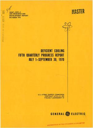 Primary view of object titled 'DEFICIENT COOLING FIFTH QUARTERLY PROGRESS REPORT, JULY 1--SEPTEMBER 30, 1970.'.