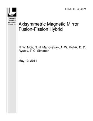 Primary view of object titled 'Axisymmetric Magnetic Mirror Fusion-Fission Hybrid'.