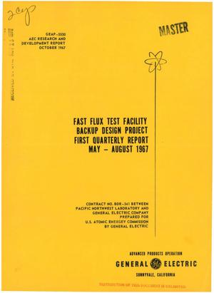 Primary view of object titled 'FAST FLUX TEST FACILITY BACKUP DESIGN PROJECT FIRST QUARTERLY REPORT, MAY- AUGUST 1967.'.