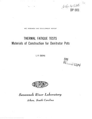 Primary view of object titled 'Thermal Fatigue Tests. Materials of Construction for Denitrator Pots'.