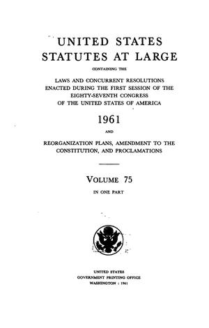 Primary view of object titled 'United States Statutes At Large, Volume 75, 1961'.