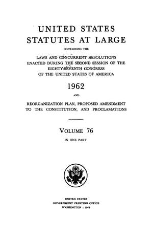 Primary view of object titled 'United States Statutes At Large, Volume 76, 1962'.