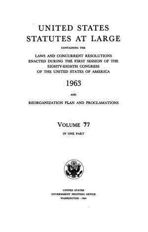 Primary view of object titled 'United States Statutes At Large, Volume 77, 1963'.