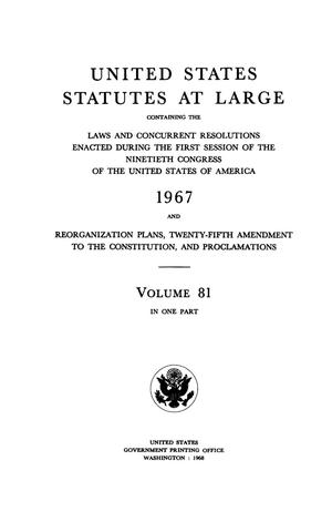 Primary view of object titled 'United States Statutes At Large, Volume 81, 1967'.