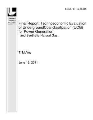 Primary view of object titled 'Final Report: Technoeconomic Evaluation of UndergroundCoal Gasification (UCG) for Power Generationand Synthetic Natural Gas'.