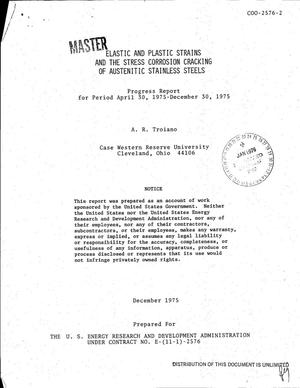 Primary view of object titled 'Elastic and plastic strains and the stress corrosion cracking of austenitic stainless steels. Progress report, April 30, 1975--December 30, 1975'.