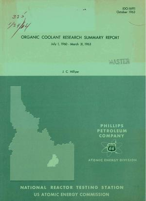 Primary view of object titled 'ORGANIC COOLANT RESEARCH SUMMARY REPORT, JULY 1, 1960-MARCH 31, 1963'.