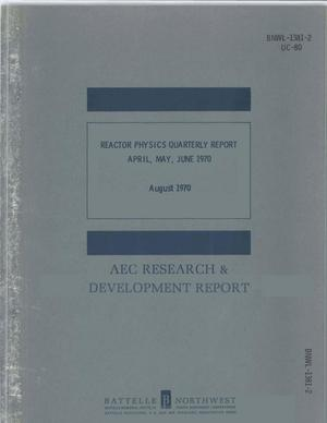 Primary view of object titled 'REACTOR PHYSICS QUARTERLY REPORT, APRIL--JUNE 1970.'.