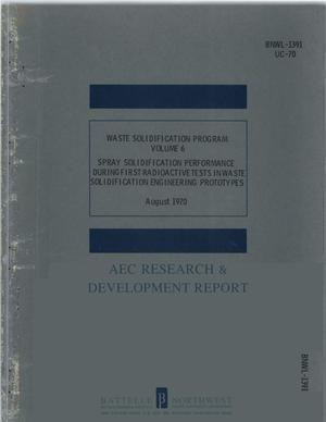 Primary view of object titled 'WASTE SOLIDIFICATION PROGRAM. VOLUME 6. SPRAY SOLIDIFICATION PERFORMANCE DURING FIRST RADIOACTIVE TESTS IN WASTE SOLIDIFICATION ENGINEERING PROTOTYPES.'.