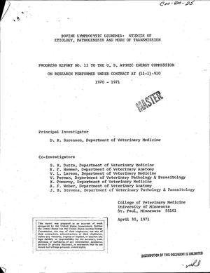 Primary view of object titled 'BOVINE LYMPHOCYTIC LEUKEMIA: STUDIES OF ETIOLOGY, PATHOGENESIS, AND MODE OF TRANSMISSION. Progress Report No. 11, 1970--1971.'.