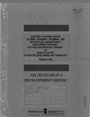 Primary view of object titled 'REACTOR FUELS AND MATERIALS DEVELOPMENT PROGRAMS FOR FUELS AND MATERIALS BRANCH OF USAEC DIVISION OF REACTOR DEVELOPMENT AND TECHNOLOGY. Quarterly Progress Report, October--December 1969.'.