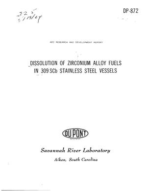 Primary view of object titled 'Dissolution of Zirconium Alloy Fuels in 309scb Stainless Steel Vessels'.