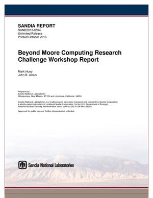 Primary view of object titled 'Beyond moore computing research challenge workshop report.'.