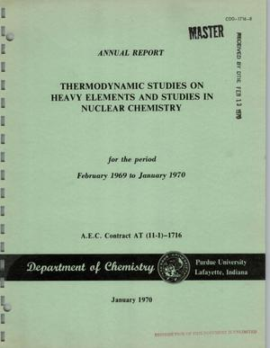Primary view of object titled 'Thermodynamic Studies on Heavy Elements and Studies in Nuclear Chemistry. Annual Report, February 1969--January 1970.'.