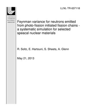 Primary view of object titled 'Feynman variance for neutrons emitted from photo-fission initiated fission chains - a systematic simulation for selected speacal nuclear materials'.