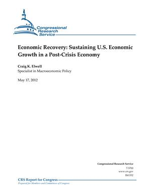 Economic Recovery: Sustaining U.S. Economic Growth in a Post-Crisis Economy