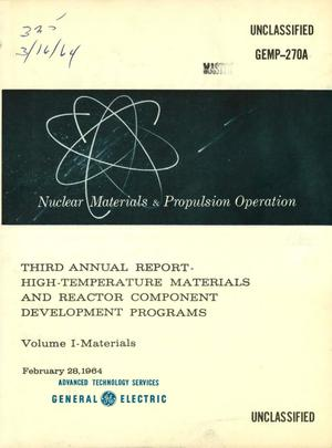 Primary view of object titled 'HIGH-TEMPERATURE MATERIALS AND REACTOR COMPONENT DEVELOPMENT PROGRAMS. VOLUME I. MATERIALS. Third Annual Report'.