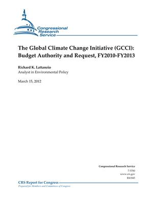 The Global Climate Change Initiative (GCCI): Budget Authority and Request, FY2010-FY2013