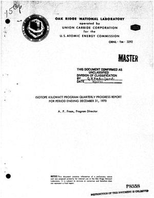 Primary view of object titled 'ISOTOPE KILOWATT PROGRAM QUARTERLY PROGRESS REPORT FOR PERIOD ENDING DECEMBER 31, 1970.'.