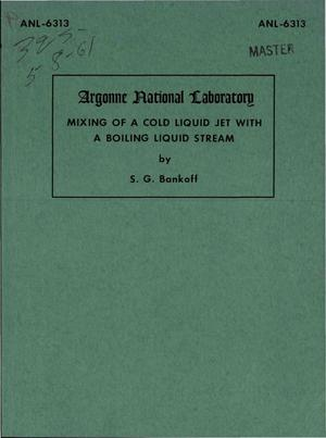 Primary view of object titled 'Mixing of a Cold Liquid Jet With a Boiling Liquid Stream'.