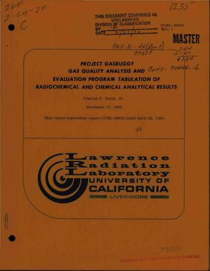 Primary view of object titled 'PROJECT GASBUGGY GAS QUALITY ANALYSIS AND EVALUATION PROGRAM TABULATION OF RADIOCHEMICAL AND CHEMICAL ANALYTICAL RESULTS.'.