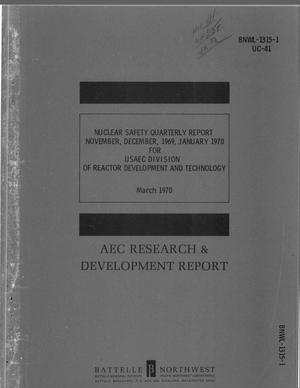 Primary view of object titled 'NUCLEAR SAFETY QUARTERLY REPORT FOR USAEC DIVISION OF REACTOR DEVELOPMENT AND TECHNOLOGY, NOVEMBER, DECEMBER 1969--JANUARY 1970.'.