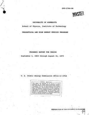 Primary view of object titled 'THEORETICAL AND HIGH ENERGY PHYSICS PROGRAMS. Progress Report, September 1, 1969--August 31, 1970.'.