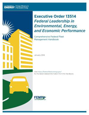 Primary view of object titled 'Executive Order 13514: Federal Leadership in Environmental, Energy, and Economic Performance; Comprehensive Federal Fleet Management Handbook (Book)'.