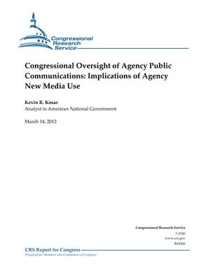 Congressional Oversight of Agency Public Communications: Implications of Agency New Media Use