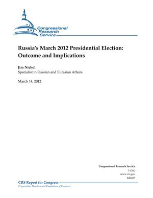 Russia's March 2012 Presidential Election: Outcome and Implications