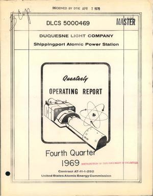 Primary view of object titled 'QUARTERLY OPERATING REPORT [OF SHIPPINGPORT ATOMIC POWER STATION], FOURTH QUARTER, 1969.'.