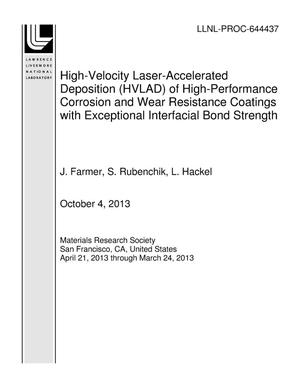 Primary view of object titled 'High-Velocity Laser-Accelerated Deposition (HVLAD) of High-Performance Corrosion and Wear Resistance Coatings with Exceptional Interfacial Bond Strength'.